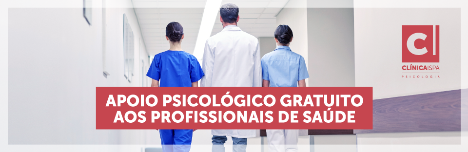 Clínica ISPA presta apoio psicológico gratuito aos Profissionais de Saúde