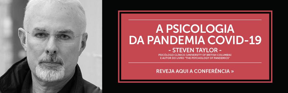 """Conferência """"A psicologia da pandemia covid-19"""" - Steven Taylor"""